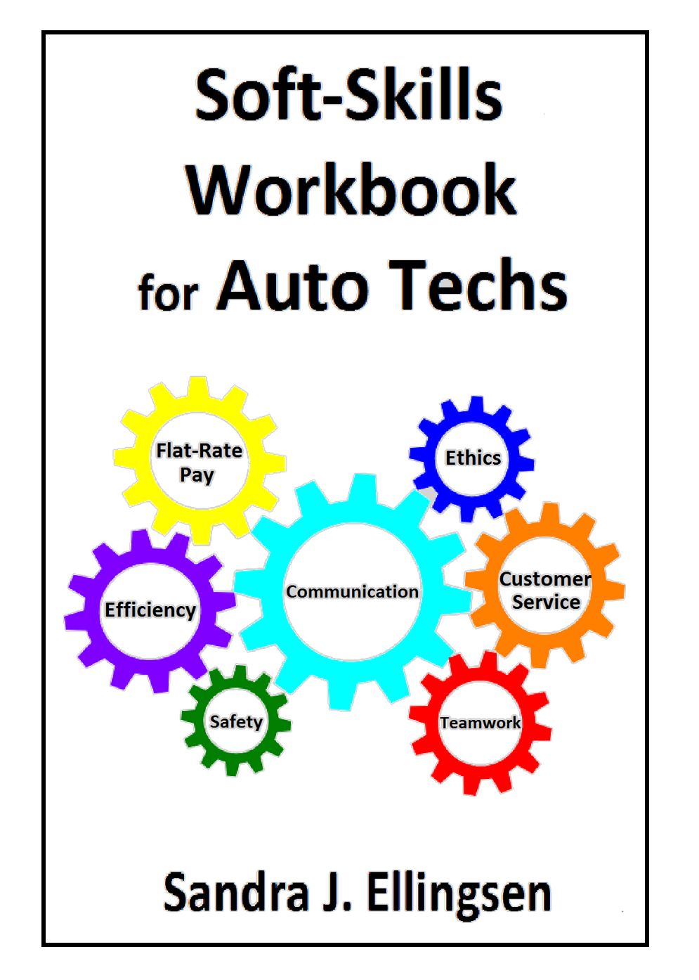 Soft-Skills Workbook for Auto Techs by Sandra J Ellingsen