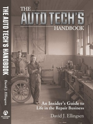 The Auto Tech's Handbook: An Insider's Guide to Life in the Repair Business, by David J. Ellingsen